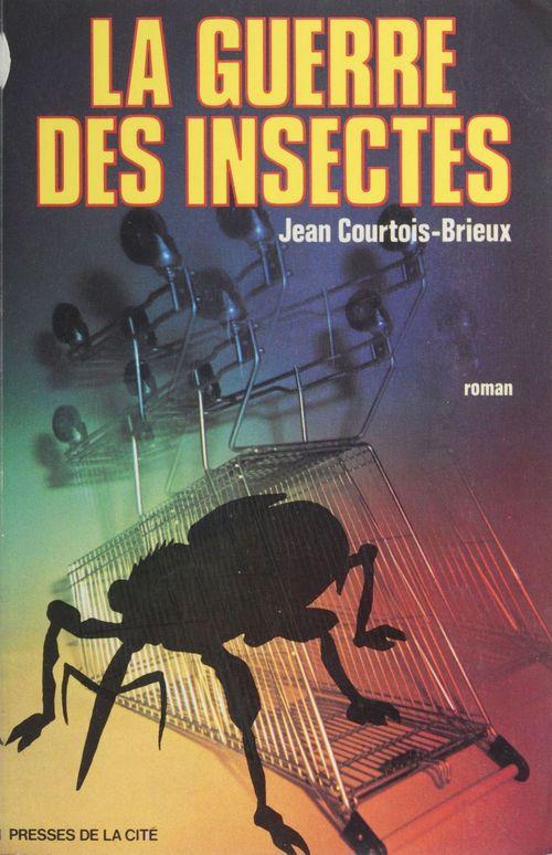 La Guerre des insectes  - Courtois/J  - Jean Courtois Brieux