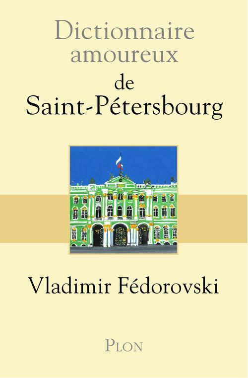 Vente EBooks : Dictionnaire amoureux de Saint-Pétersbourg  - Vladimir Fédorovski  - Vladimir Federovski
