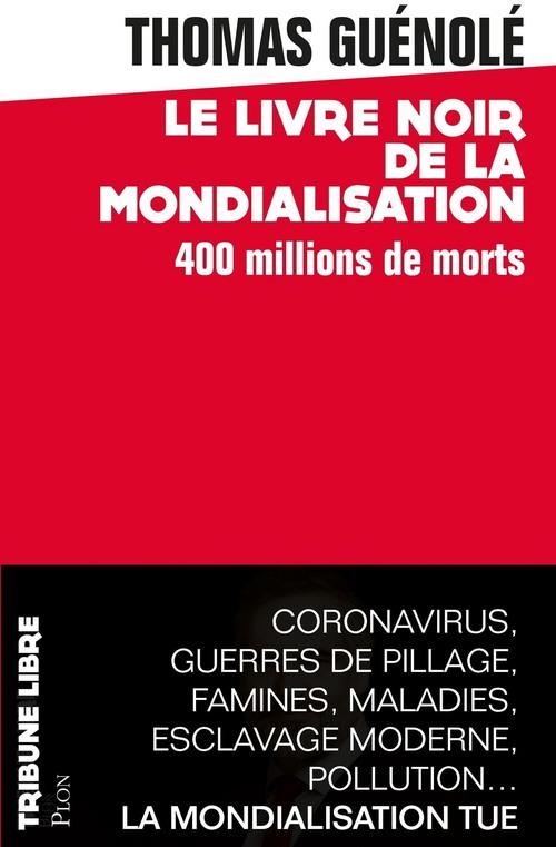 Le livre noir de la mondialisation : 400 millions de morts