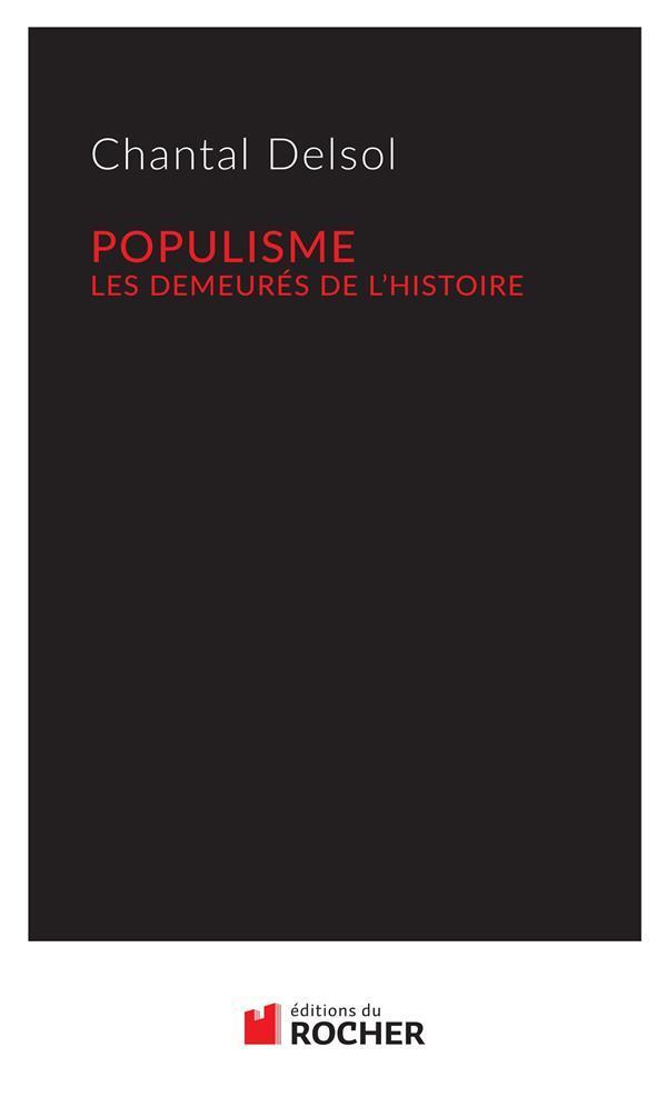 Populisme ; les demeurés de l'Histoire