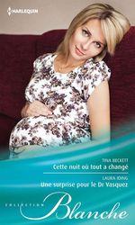 Vente Livre Numérique : Cette nuit où tout a changé - Une surprise pour le Dr Vasquez  - Tina Beckett - Laura Iding