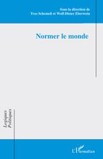 Vente Livre Numérique : Normer le monde  - Yves Schemeil - Eberwein Wolf-Dieter