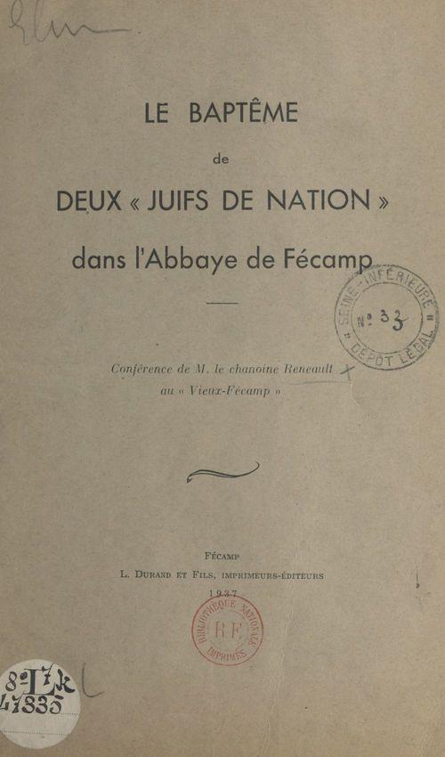 Le baptême de deux « Juifs de Nation » dans l'Abbaye de Fécamp