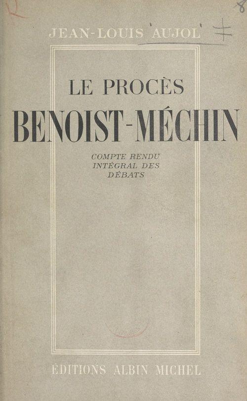 Le procès Benoist-Méchin, 29 mai-6 juin 1947