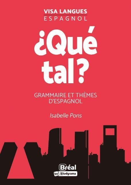 ¿ qué tal ? grammaire et thèmes d'espagnol