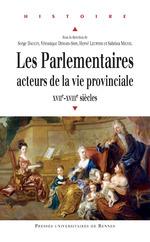 Vente EBooks : Les parlementaires, acteurs de la vie provinciale  - Hervé Leuwers - Serge Dauchy - Véronique Demars-Sion - Sabrina Michel