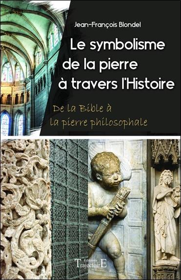 Le symbolisme de la pierre à travers l'histoire ; de la Bible à la pierre philosophale