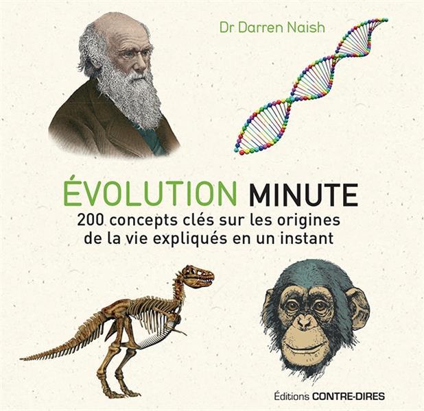 évolution minute ; 200 concepts clés sur les origines de la vie expliqués en un instant