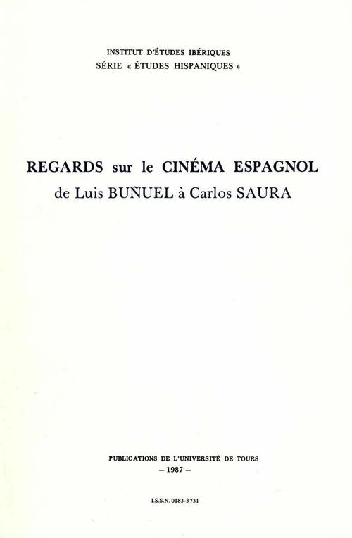Regards sur le Cinéma espagnol de Luis Bunel à Carlos Saura
