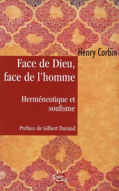 face de dieu, face de l'homme ; herméneutique et soufisme