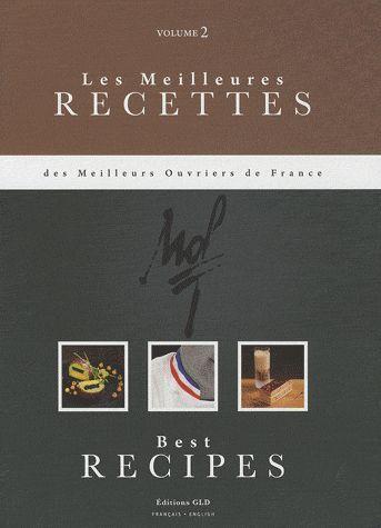 Les meilleures recettes des Meilleurs Ouvriers de France t.2