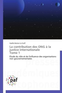 La contribution des ONG à la justice internationale t.1