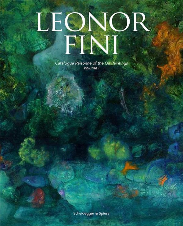 Leonor fini catalogue raisonne of the oil paintings (2 vol)