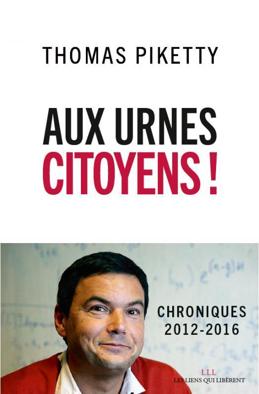 Aux urnes citoyens ! chroniques 2012-2016