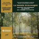Vente AudioBook : La pensée écologique. Histoire philosophique du rapport de l'homme à la nature  - Grégory QUENET