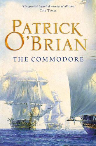 The Commodore (Aubrey/Maturin Series, Book 17)