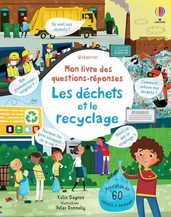 Les déchets et le recyclage ; mon livre des questions-réponses