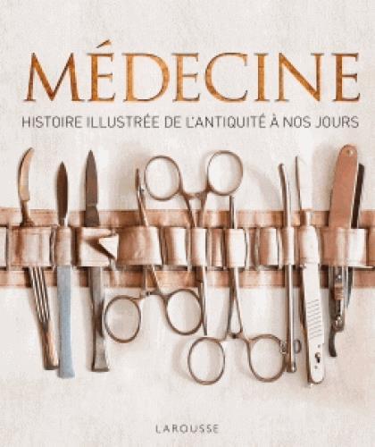 XXX - MEDECINE - HISTOIRE ILLUSTREE DE L'ANTIQUITE A NOS JOURS