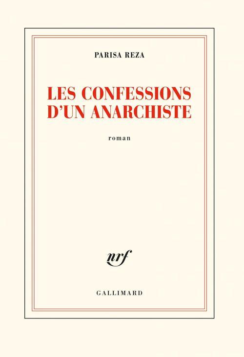 Les confessions d´un anarchiste  - Parisa Reza