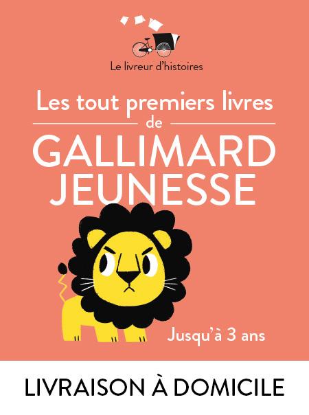 Les tout premiers livres de Gallimard Jeunesse, jusqu'à 3 ans - Domicile