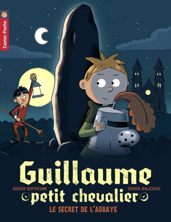 GUILLAUME PETIT CHEVALIER - T02 - LE SECRET DE L'ABBAYE DUFRESNE/BALICEVIC D