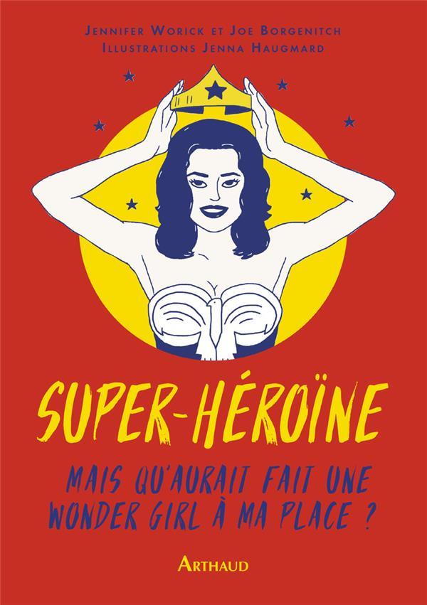 super-héroïne ; mais qu'aurait fait une wonder girl à ma place ?