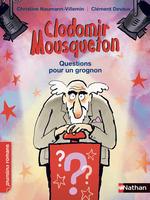 Vente EBooks : Clodomir Mousqueton, questions pour un grognon - Roman Humour - De 7 à 11 ans  - Christine Naumann-Villemin