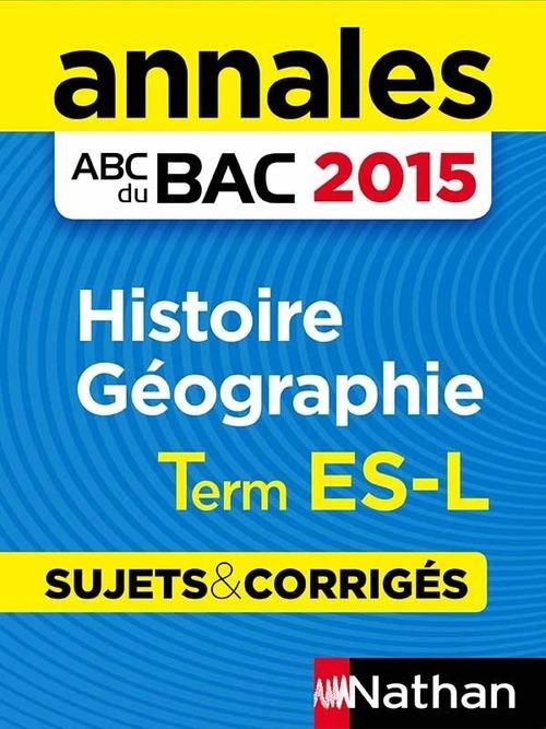 Annales bac 2015 histoire/geo term es-l sujets &  corriges