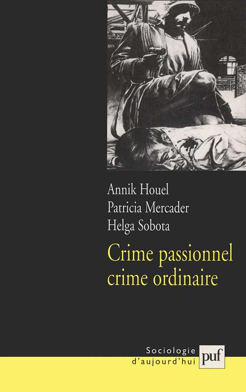 Crime passionnel, crime ordinaire ?