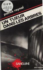 Vente EBooks : Un tueur dans les arbres  - Patrick Raynal
