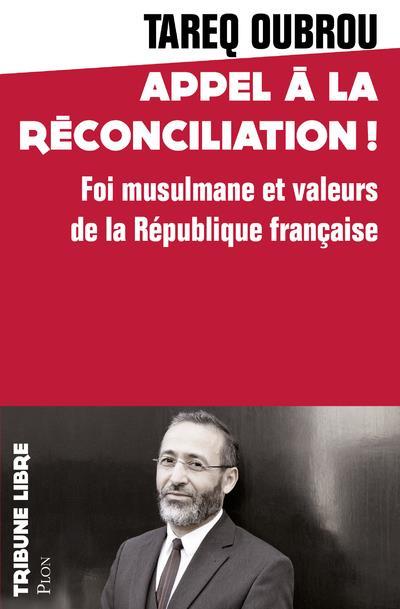 Appel à la réconciliation ; foi musulmane et valeurs de la République française