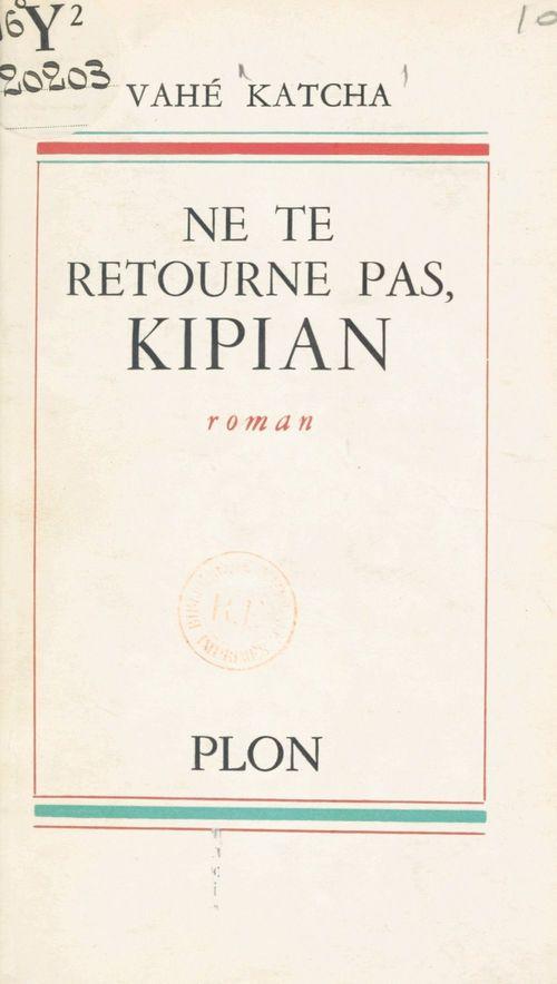 Ne te retourne pas, Kipian