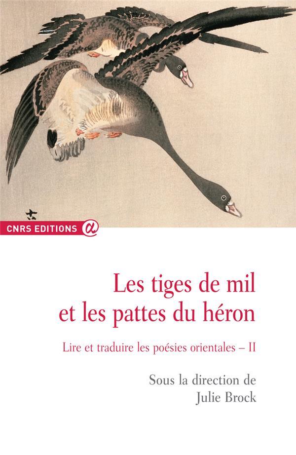 Les tiges de mil et les pattes du héron : lire et traduire les poésies orientales t.2