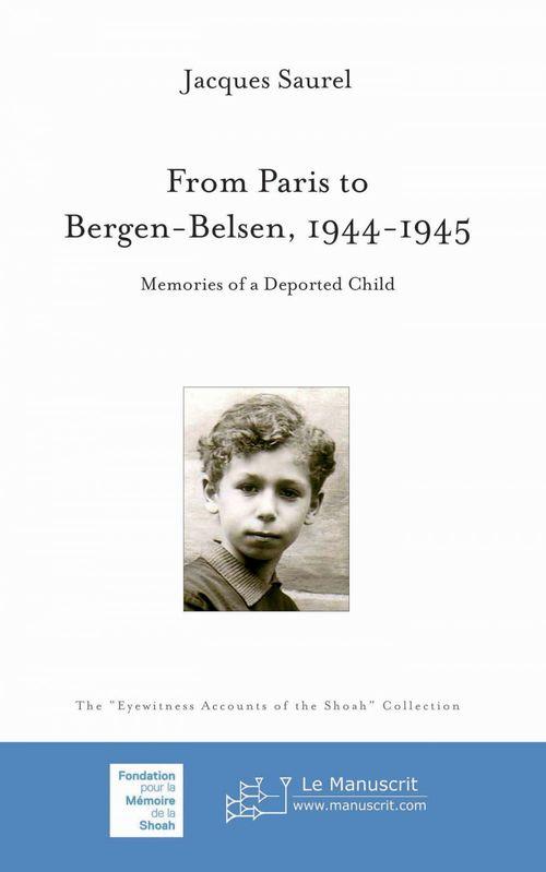From Paris to Bergen-Belsen : memories of a deported child