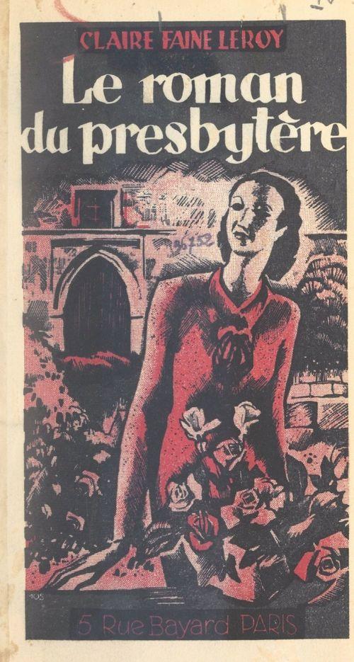 Le roman du presbytère  - Claire Faine-Leroy