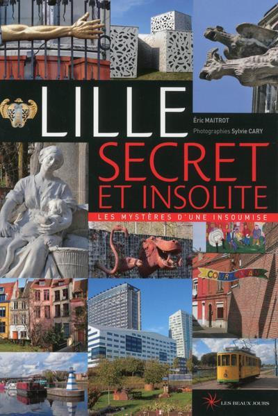 Lille ; les mystères d'une insoumise (édition 2018)