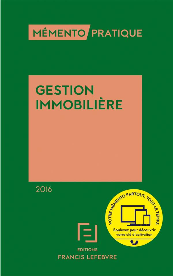 Memento Pratique ; Gestion Immobiliere (Edition 2016)