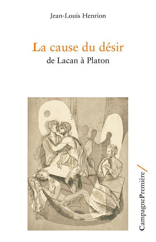 La cause du désir ; de Lacan à Platon