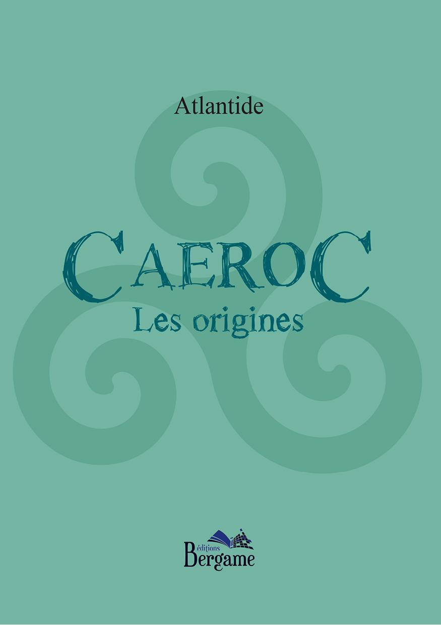 Caeroc ; les origines