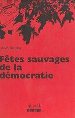 Vente Livre Numérique : Fêtes sauvages de la démocratie : violence et société dans les années 90  - Alain BROSSAT