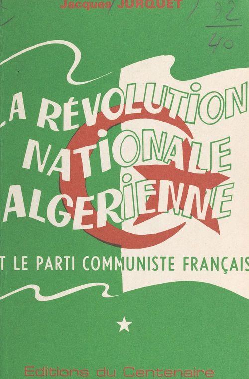 La révolution nationale algérienne et le Parti communiste français (1)
