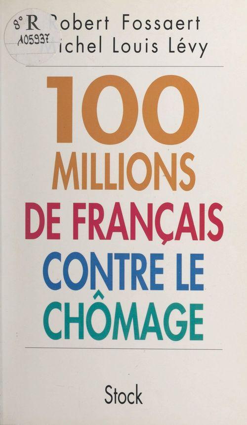 Cent millions de français contre le chômage