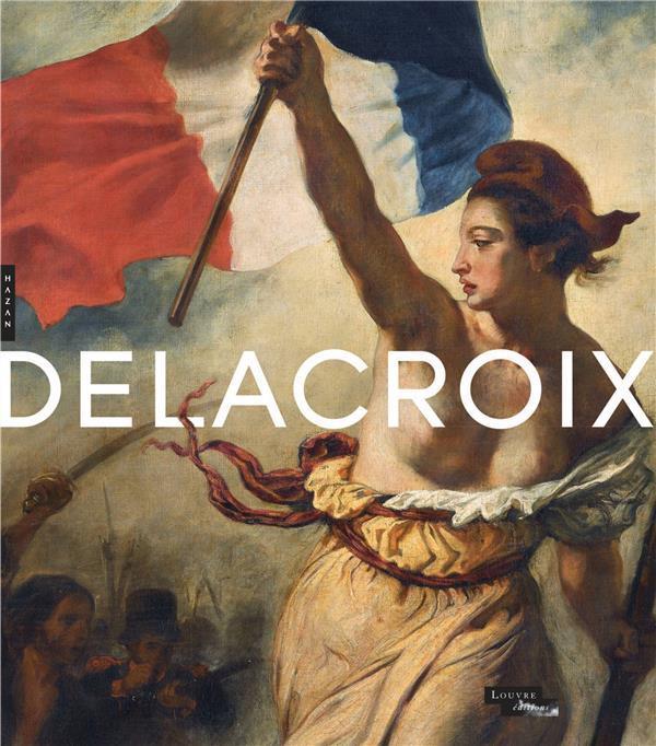 DELACROIX (1798-1863)  -  CATALOGUE DE L'EXPOSITION