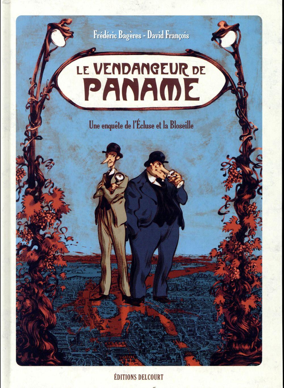 Le vendangeur de Paname ; une enquête de l'Ecluse et la Bloseille