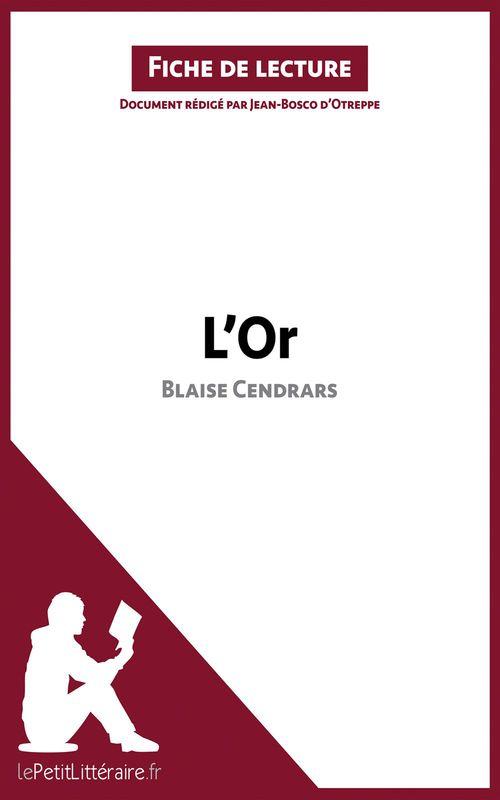 L'or, de Blaise Cendrars ; analyse complète de l'oeuvre et résumé