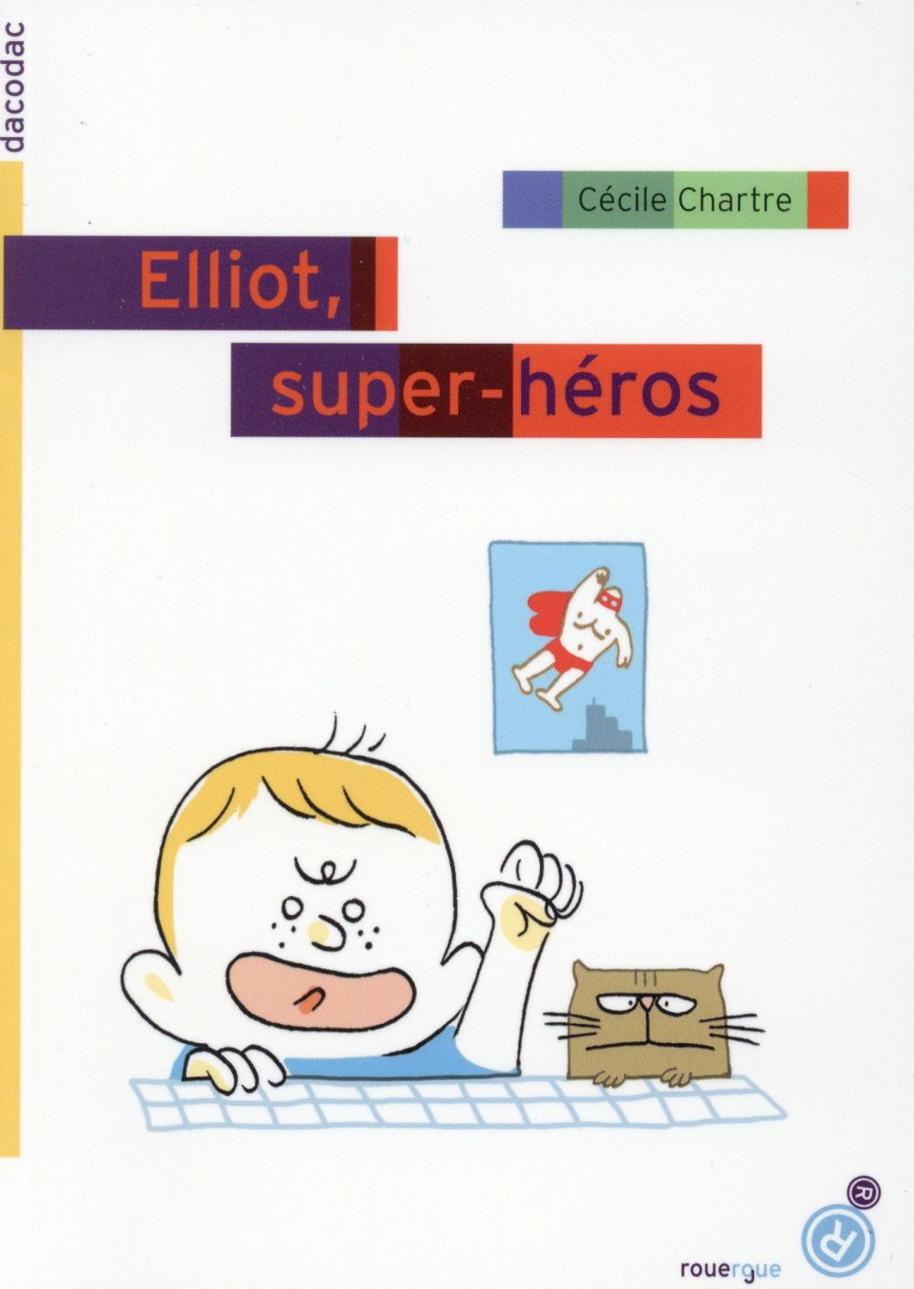 Elliot, super héros