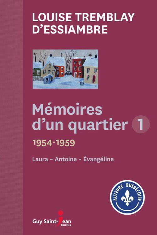 Vente Livre Numérique : Mémoires d'un quartier 1  - Louise Tremblay d'Essiambre