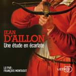 Une étude en écarlate  - Jean d' Aillon - Jean D' Aillon