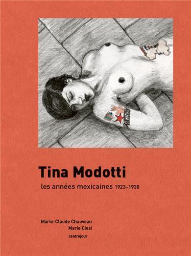 Tina Modotti : les années mexicaines, 1923-1930