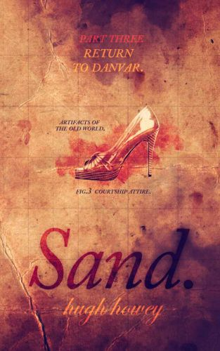 Sand Part 3: Return to Danver